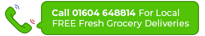 Call 01604 648814 For Local FREE fresh grocery deliveries